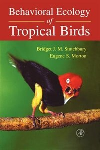 Book Behavioral Ecology Of Tropical Birds by Bridget J.m. Stutchbury