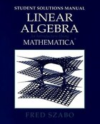 Linear Algebra with Mathematica, Student Solutions Manual: An Introduction Using Mathematica
