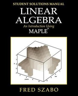 Book Linear Algebra with Maple, Lab Manual: An Introduction Using Maple by Fred Szabo