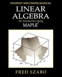Linear Algebra with Maple, Lab Manual: An Introduction Using Maple