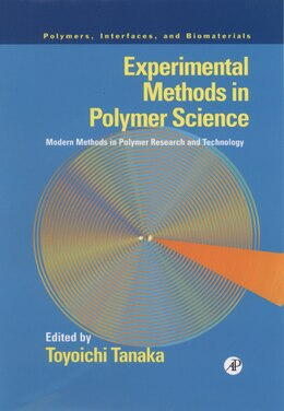Book Experimental Methods in Polymer Science: Modern Methods in Polymer Research and Technology by Toyoichi Tanaka
