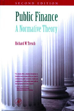 Book Public Finance: A Normative Theory by Richard W. Tresch