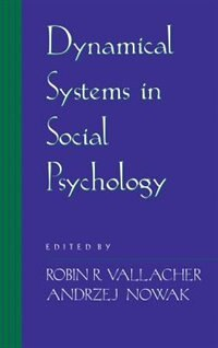 Book Dynamical Systems In Social Psychology: DYNAMICAL SYSTEMS IN SOCIAL PS by Robin R. Vallacher