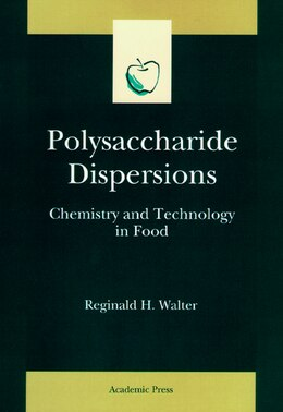 Book Polysaccharide Dispersions: Chemistry And Technology In Food by Reginald H. Walter