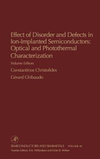 Book Effect of Disorder and Defects in Ion-Implanted Semiconductors: Optical and Photothermal… by Gerard Willardson