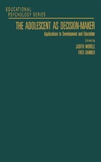 Book The Adolescent as Decision-Maker: Applications to Development and Education by Allen J. Edwards