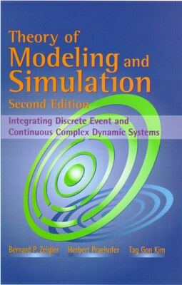 Book Theory of Modeling and Simulation: Integrating Discrete Event and Continuous Complex Dynamic Systems by Bernard P. Zeigler