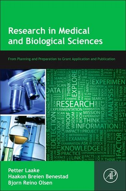 Book Research In Medical And Biological Sciences: From Planning And Preparation To Grant Application And… by Petter Laake