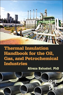 Book Thermal Insulation Handbook For The Oil, Gas, And Petrochemical Industries by Alireza Bahadori