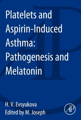 Book Platelets And Aspirin-induced Asthma: Pathogenesis And Melatonin by Helen Evsyukova