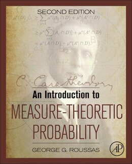 Book An Introduction To Measure-theoretic Probability by George G. Roussas