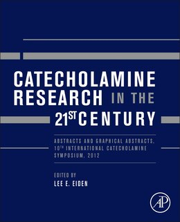 Book Catecholamine Research In The 21st Century: Abstracts And Graphical Abstracts, 10th International… by Lee E. Eiden