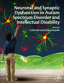 Book Neuronal And Synaptic Dysfunction In Autism Spectrum Disorder And Intellectual Disability by Carlo Sala