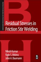Residual Stresses In Friction Stir Welding: A Volume In The Friction Stir Welding And Processing…