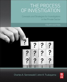 Book The Process Of Investigation: Concepts And Strategies For Investigators In The Private Sector by Charles A. Sennewald