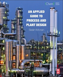 Book An Applied Guide To Process And Plant Design by Sean Moran