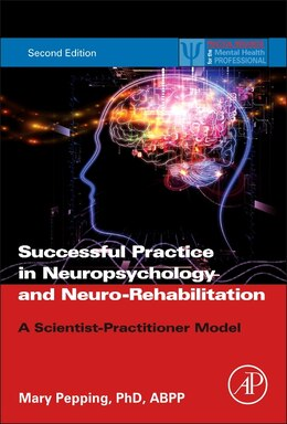 Book Successful Practice In Neuropsychology And Neuro-rehabilitation: A Scientist-practitioner Model by Mary Pepping