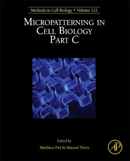 Book Micropatterning In Cell Biology, Part C by Manuel Théry