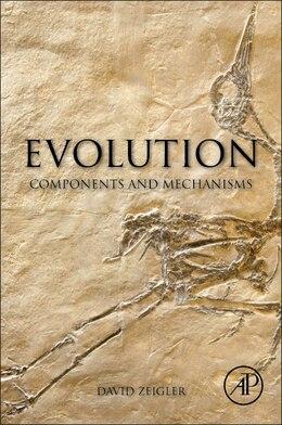 Book Evolution: Components And Mechanisms by David Zeigler