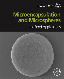 Book Microencapsulation And Microspheres For Food Applications by Leonard M.c. Sagis