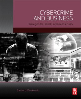 Book Cybercrime And Business: Strategies For Global Corporate Security by Sanford Moskowitz