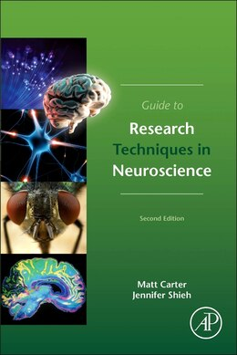 Book Guide To Research Techniques In Neuroscience by Matt Carter