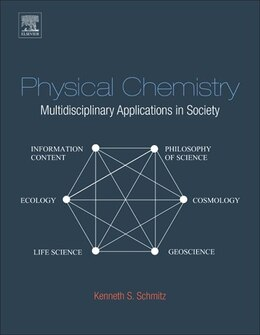 Book Physical Chemistry: Multidisciplinary Applications In Society by Kenneth's Schmitz