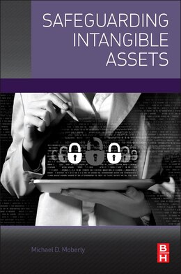 Book Safeguarding Intangible Assets by Michael D. Moberly