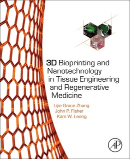 Book 3d Bioprinting And Nanotechnology In Tissue Engineering And Regenerative Medicine by Lijie Grace Zhang