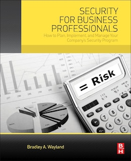 Book Security For Business Professionals: How To Plan, Implement, And Manage Your Company's Security… by Bradley A. Wayland