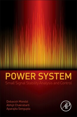 Book Power System Small Signal Stability Analysis And Control by Debasish Mondal