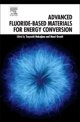 Book Advanced Fluoride-based Materials For Energy Conversion by Tsuyoshi Nakajima