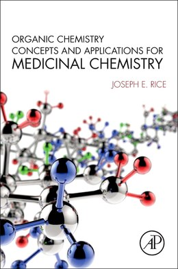 Book Organic Chemistry Concepts And Applications For Medicinal Chemistry by Joseph E. Rice