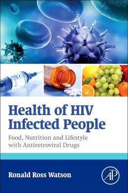Book Health Of Hiv Infected People: Food, Nutrition And Lifestyle With Antiretroviral Drugs by Ronald Ross Watson