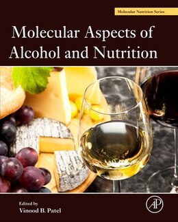 Book Molecular Aspects Of Alcohol And Nutrition: A Volume In The Molecular Nutrition Series by Vinood B. Patel