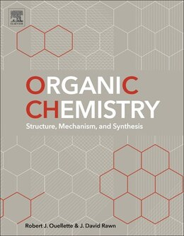 Book Organic Chemistry: Structure, Mechanism, And Synthesis by Robert J. Ouellette
