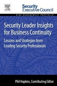 Book Security Leader Insights For Business Continuity: Lessons And Strategies From Leading Security… by Phil Hopkins