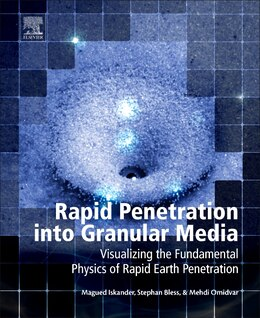 Book Rapid Penetration Into Granular Media: Visualizing The Fundamental Physics Of Rapid Earth… by Magued Iskander