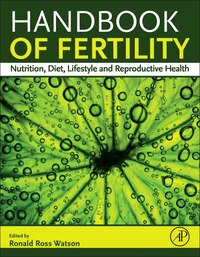 Handbook Of Fertility: Nutrition, Diet, Lifestyle And Reproductive Health