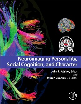 Book Neuroimaging Personality, Social Cognition, And Character by John R Absher