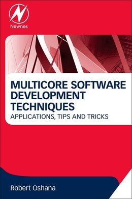 Book Multicore Software Development Techniques: Applications, Tips, And Tricks by Robert Oshana