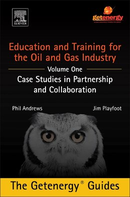 Book Education And Training For The Oil And Gas Industry: Case Studies In Partnership And Collaboration by Phil Andrews