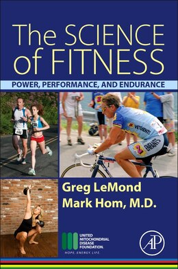 Book The Science Of Fitness: Power, Performance, And Endurance by Greg Lemond