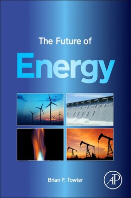 Book The Future Of Energy by Brian F. Towler