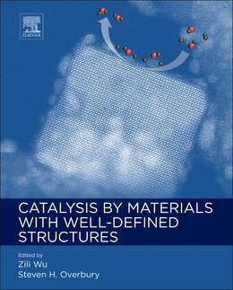 Book Catalysis By Materials With Well-defined Structures by Zili Wu