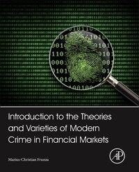 Introduction To The Theories And Varieties Of Modern Crime In Financial Markets: Forensic…
