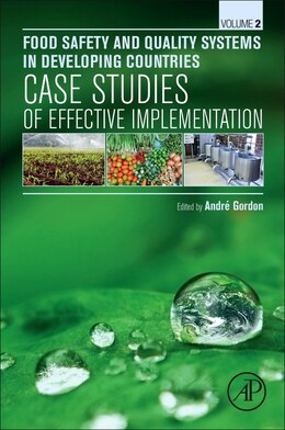 Book Food Safety And Quality Systems In Developing Countries: Volume Ii: Case Studies Of Effective… by Andre Gordon