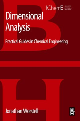 Book Dimensional Analysis: Practical Guides In Chemical Engineering by Jonathan Worstell