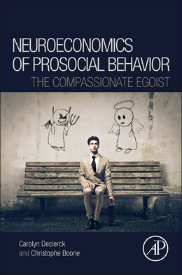 Book Neuroeconomics Of Prosocial Behavior: The Compassionate Egoist by Carolyn Declerck