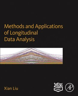 Book Methods And Applications Of Longitudinal Data Analysis: Methods And Applications by Xian Liu